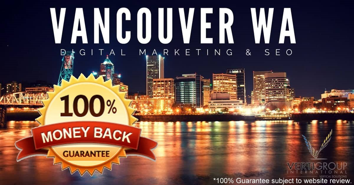 100% guarantee Vancouver WA SEO services, subject to website review